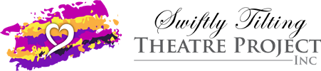 Swiftly Tilting Theatre Project, Inc.