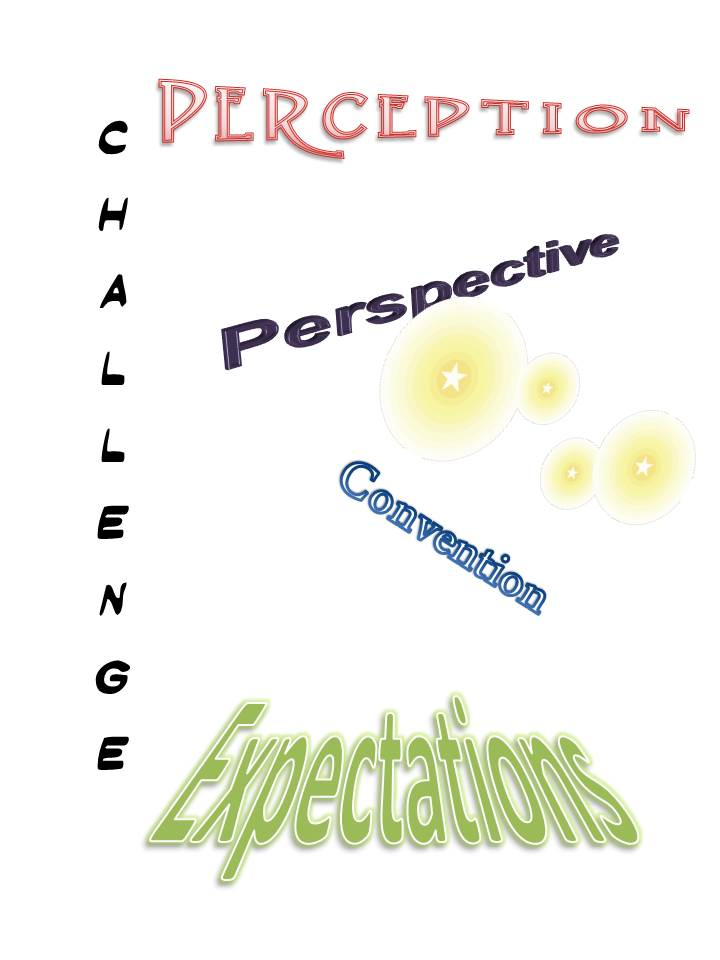 Perception, Perspective, Convention, Expectations